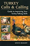 Turkey Calls & Calling: Guide to Improving Your Turkey-Talking Skills