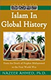 img - for Islam in Global History: From the Death of Prophet Muhammed to the First World War book / textbook / text book