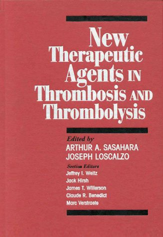 New Therapeutic Agents In Thrombosis And Thrombolysis | Free Ebook