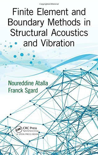 Finite Element and Boundary Methods in Structural Acoustics and Vibration by Noureddine Atalla (2015-04-17)