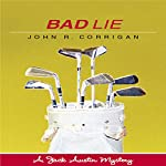 Bad Lie: Jack Austin PGA Tour Mystery Series, Book 4 | John R. Corrigan