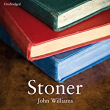 Stoner: A Novel Audiobook by John Williams, John McGahern - introduction Narrated by Alfred Molina