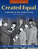 img - for Created Equal: A History of the United States, Brief Edition, Volume 2 (3rd Edition) book / textbook / text book