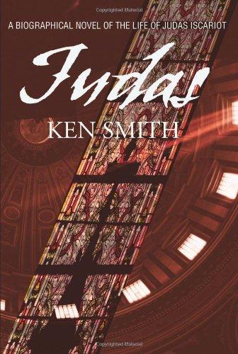Judas: A Biographical Novel Of The Life Of Judas Iscariot