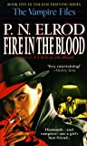 Fire in the Blood (Vampire Files, No. 5) (0441859461) by Elrod, P. N.