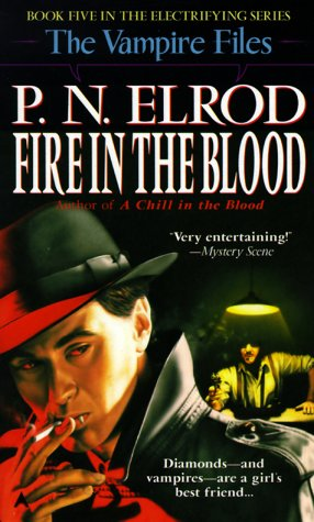 Fire in the Blood (Vampire Files, No 5), P. N. ELROD