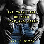 The Thin Line Between Love and Crazy | Kylie Dixon