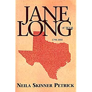 jane long of texas  1798 1880 and over one million other books are available