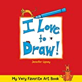 My Very Favorite Art Book: I Love to Draw! ~ Jennifer Lipsey