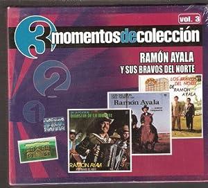 """Ramon Ayala Y Sus Bravos Del Norte """"3 Momentos De Coleccion"""""""