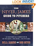 The Neyer/James Guide to Pitchers: An...