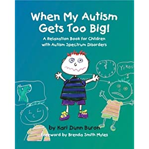 When My Autism Gets Too Big! A Relaxation Book for Children with Autism Spectrum Disorders