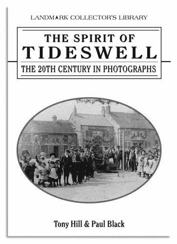 The Spirit of Tideswell: The 20th Century in Photographs