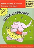 Edna Elephant: Brand New Readers
