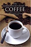 The Connoisseur's Guide to Coffee: Discover the World's Most Exquisite Coffee Beans