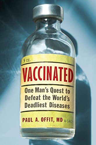 Vaccinated: One Man's Quest to Defeat the World's Deadliest Diseases PDF