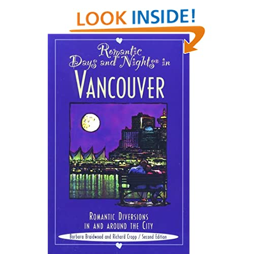 Romantic Days and Nights in Vancouver, 2nd (Romantic Days and Nights Series) Barbara Braidwood and Richard Cropp