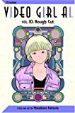 Video Girl Ai, Vol. 10: Rough Cut (1591163056) by Katsura, Masakazu