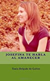 img - for Josefina te Habla Al Amanecer (Spanish Edition) book / textbook / text book