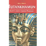 Tutankhamun Egypt&#39;s Most Famous Pharoah (Pocket Essential)by Bill Price