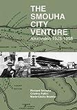 The Smouha City Venture: Alexandria 1923-1958