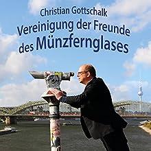 Vereinigung der Freunde des Münzfernglases Hörbuch von Christian Gottschalk Gesprochen von: Christian Gottschalk