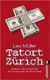 Tatort Zürich: Einblicke in die Schattenwelt der internationalen Finanzkriminalität