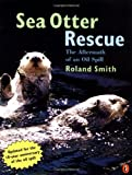 Sea Otter Rescue - the Aftermath of an Oil Spill