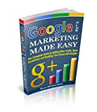 img - for Google Plus Marketing Made Easy: The Complete Guide to Getting More Traffic, More Customers and Building your Brand with Google+ book / textbook / text book