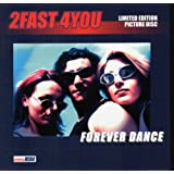 "Forever dance (1997)von ""2 Fast 4 You"""