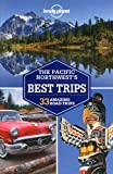 Lonely Planet Pacific Northwests Best Trips (Travel Guide)