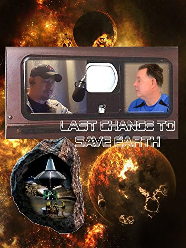 Last Chance to Save Earth