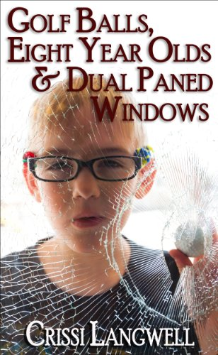 Golf Balls, Eight Year Olds & Dual Paned Windows (Wine Country Mom Book 1) PDF