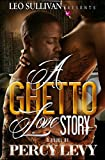 A Ghetto Love Story - Percy Levy