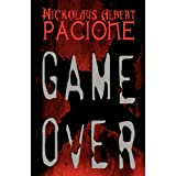 Game Over ~ Nickolaus Pacione