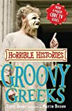 Groovy Greeks (Horrible Histories TV Tie-in)