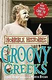 Groovy Greeks (Horrible Histories TV Tie-in)