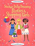 Fiona Watt Sticker Dolly Dressing Parties and Shopping Girls (Usborne Sticker Dolly Dressing)