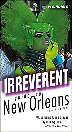 Frommer's Irreverent Guide to New Orleans (Irreverent Guides)