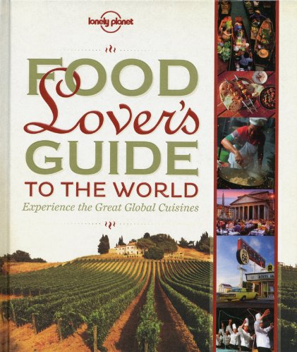 Food Lover's Guide to the World: Experience the Great Global Cuisines (Austin Restaurant Guide compare prices)