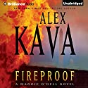 Fireproof: A Maggie O'Dell Novel Audiobook by Alex Kava Narrated by Tanya Eby