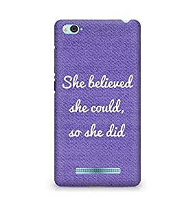 AMEZ she believed she could so she did Back Cover For Xiaomi Mi4i