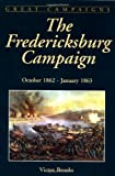 img - for The Fredericksburg Campaign : October 1862-January 1863 (Great Campaigns Series) (Great Campaigns of the Civil War) book / textbook / text book