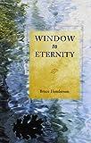 WINDOW TO ETERNITY