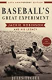 Baseballs Great Experiment: Jackie Robinson and His Legacy