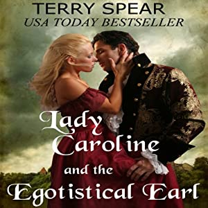 Lady Caroline and the Egotistical Earl | [Terry Spear]