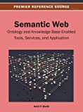 img - for Semantic Web: Ontology and Knowledge Base Enabled Tools, Services, and Applications book / textbook / text book