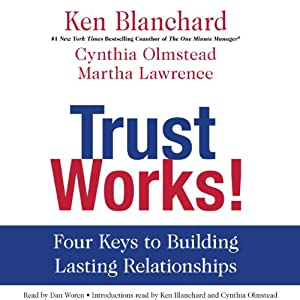 Trust Works!: Four Keys to Building Lasting Relationships | [Ken Blanchard]