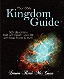 img - for Kingdom Guide: 365 devotions that will impact your life with love, hope, & truth book / textbook / text book