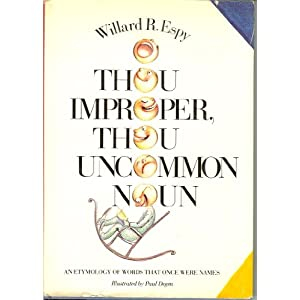 Amazon.com: O Thou Improper, Thou Uncommon Noun: An Etymology of ...